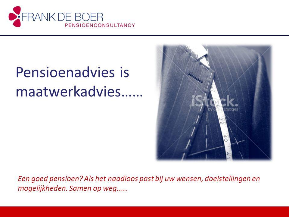 Pensioentraject bij Frank de Boer Pensioenconsultancy : Pensioentraject : 1)Kennismaking 2)Inventarisatie / oriëntatie 3)Aan het werk .