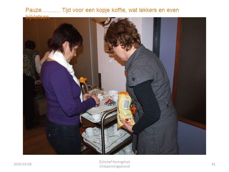 2010-03-0941 ZijActief Koningslust Ontspanningsavond Pauze……….