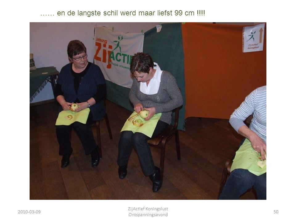 2010-03-0950 ZijActief Koningslust Ontspanningsavond …… en de langste schil werd maar liefst 99 cm !!!!