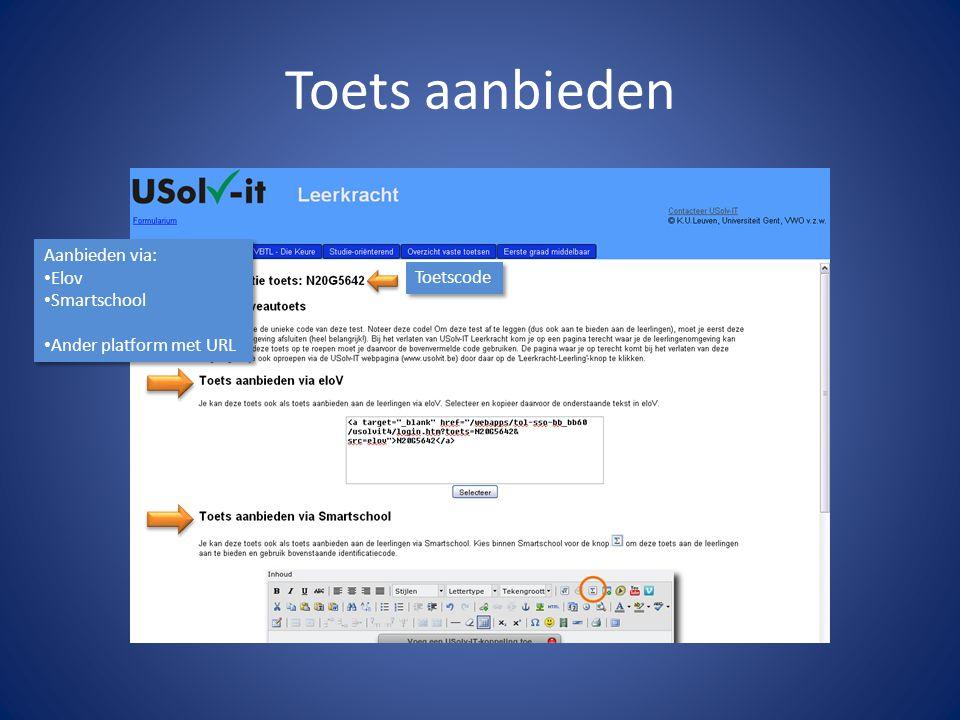 Toets aanbieden Toetscode Aanbieden via: Elov Smartschool Ander platform met URL Aanbieden via: Elov Smartschool Ander platform met URL
