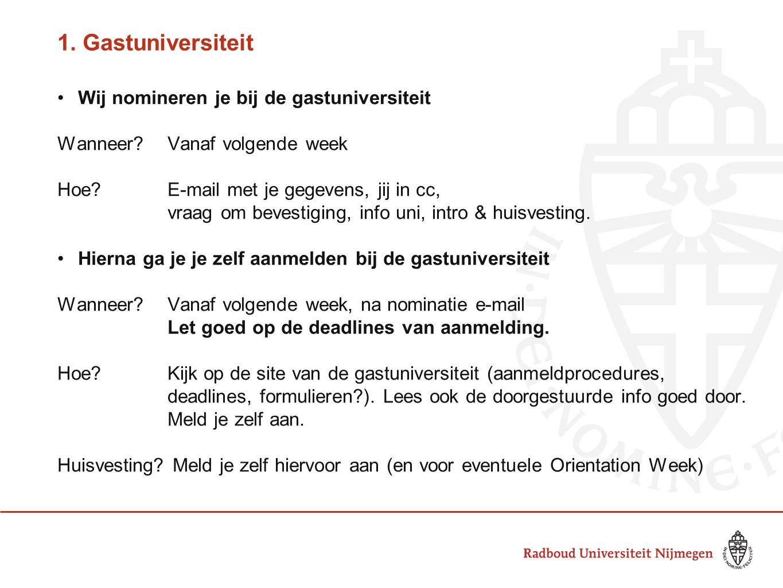 1. Gastuniversiteit Wij nomineren je bij de gastuniversiteit Wanneer Vanaf volgende week Hoe.