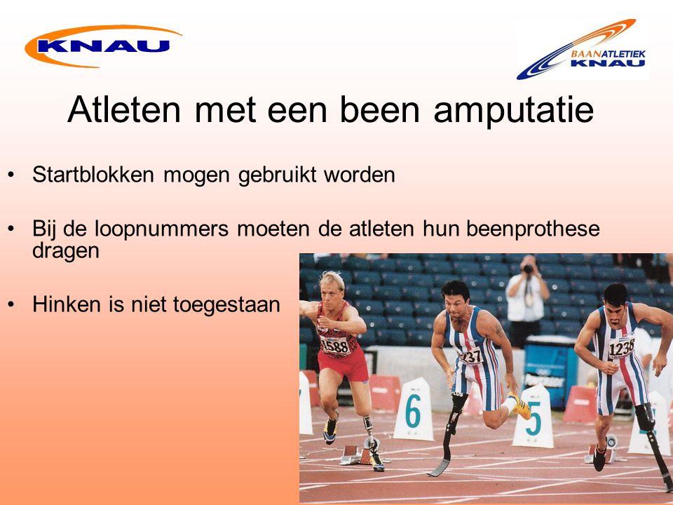 Atleten met een been amputatie Startblokken mogen gebruikt worden Bij de loopnummers moeten de atleten hun beenprothese dragen Hinken is niet toegestaan