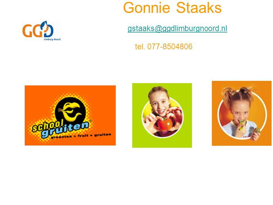 Gonnie Staaks gstaaks@ggdlimburgnoord.nl tel. 077-8504806 gstaaks@ggdlimburgnoord.nl