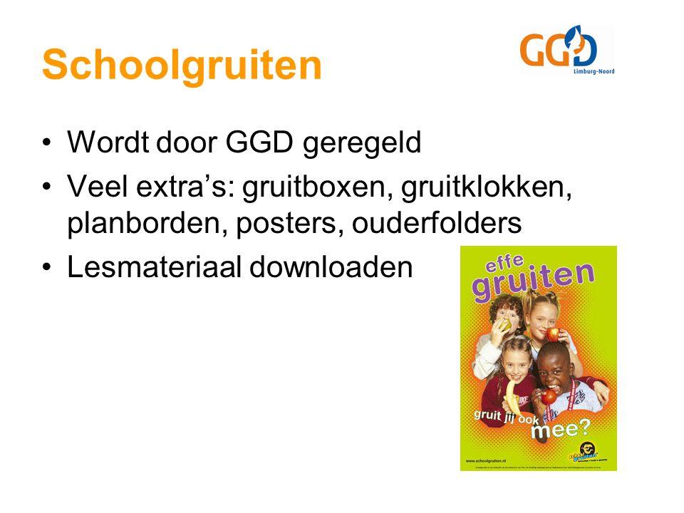 Schoolgruiten Wordt door GGD geregeld Veel extra's: gruitboxen, gruitklokken, planborden, posters, ouderfolders Lesmateriaal downloaden