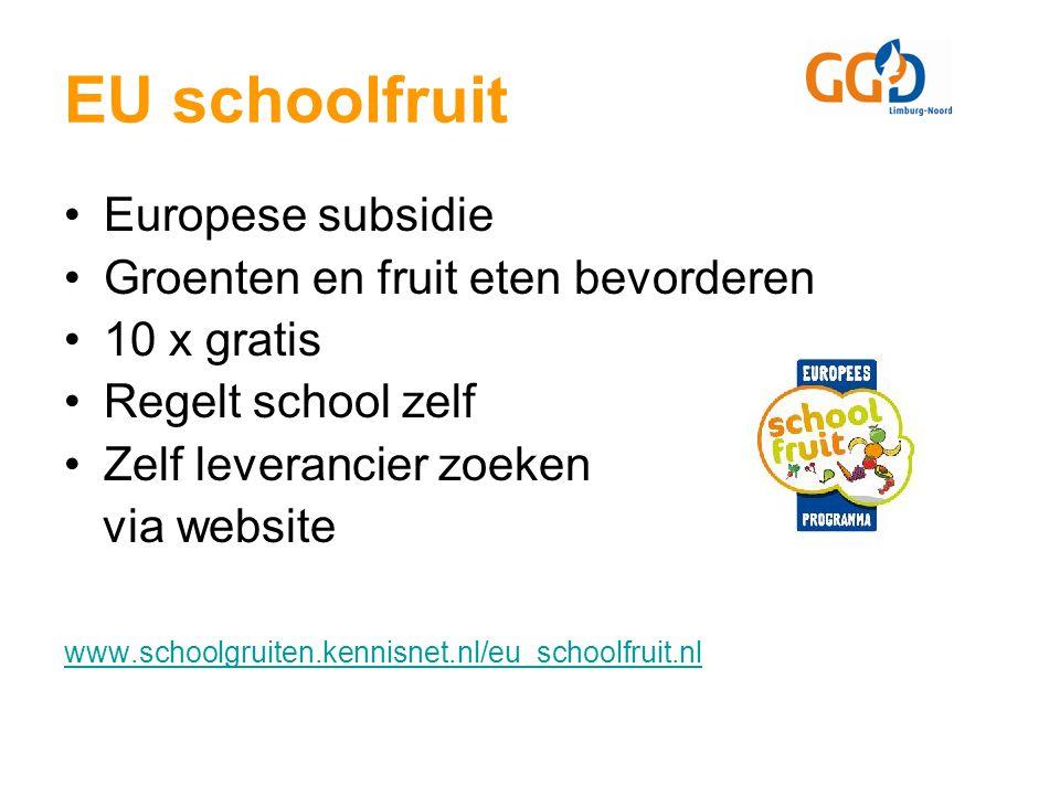 EU schoolfruit Europese subsidie Groenten en fruit eten bevorderen 10 x gratis Regelt school zelf Zelf leverancier zoeken via website www.schoolgruiten.kennisnet.nl/eu_schoolfruit.nl