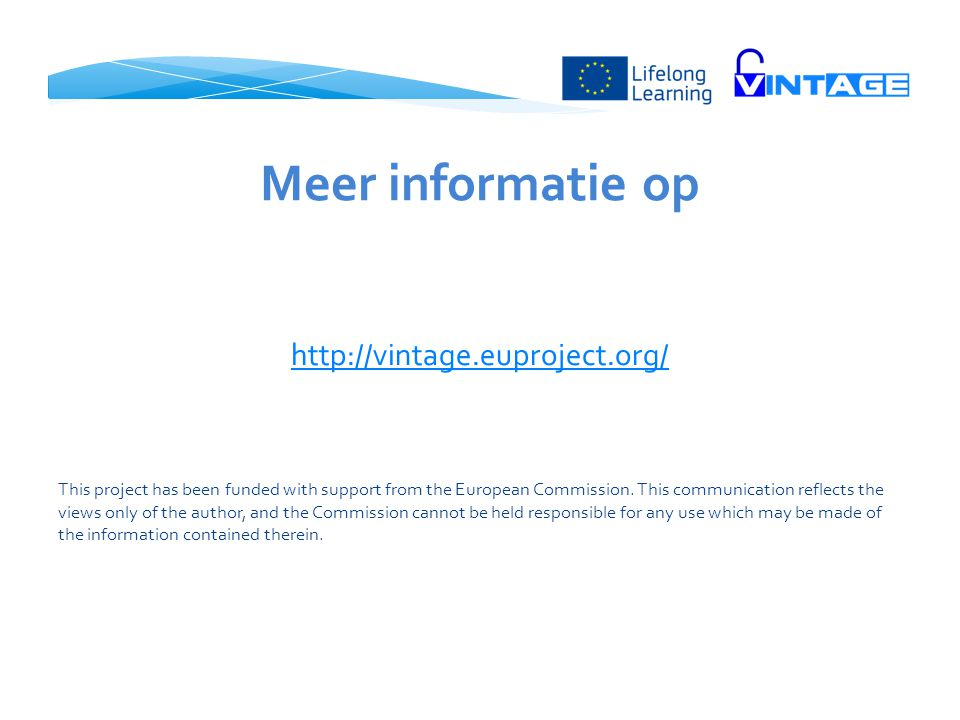 Meer informatie op http://vintage.euproject.org/ This project has been funded with support from the European Commission. This communication reflects t