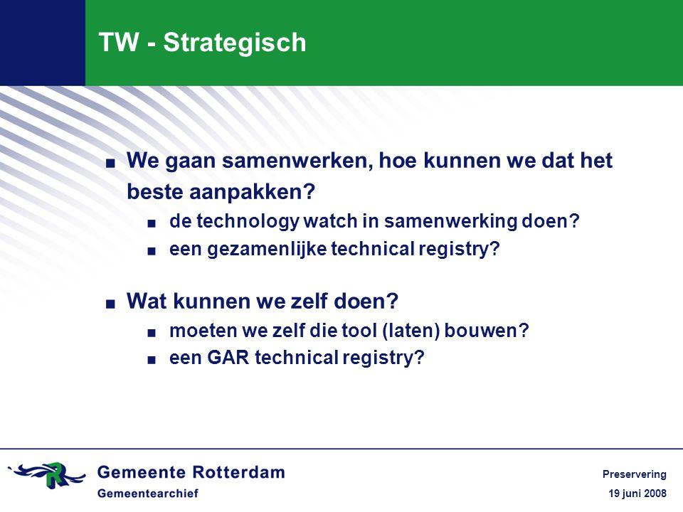 19 juni 2008 Preservering TW - Strategisch.