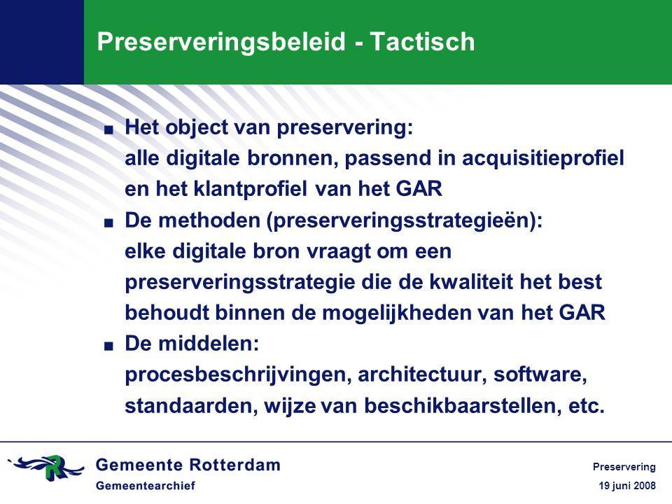 19 juni 2008 Preservering Preserveringsbeleid - Tactisch.