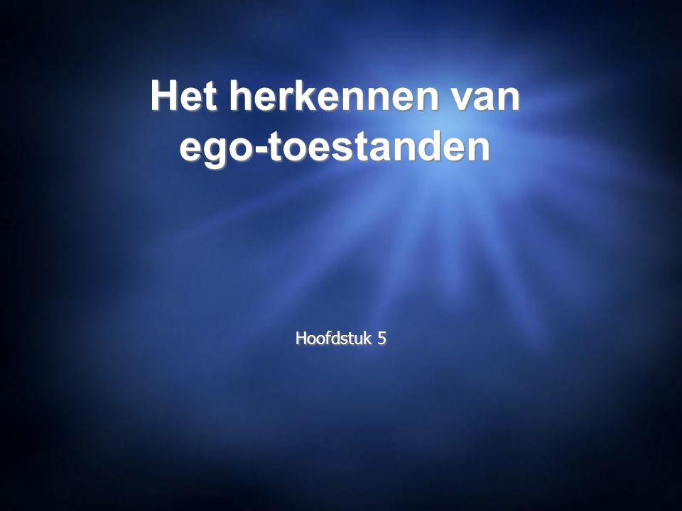 Het herkennen van ego-toestanden Hoofdstuk 5