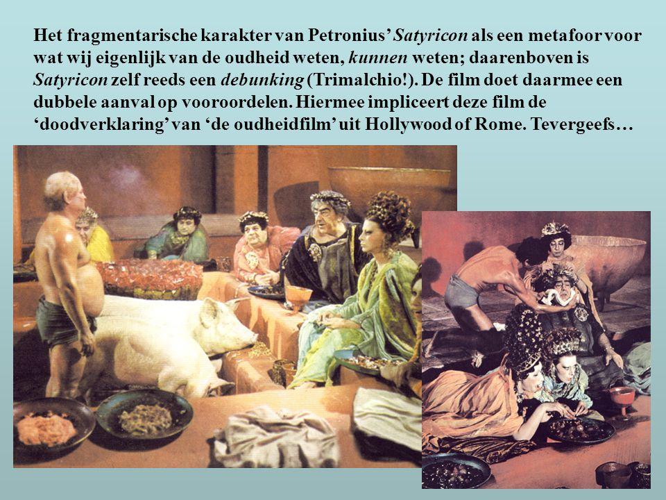Het fragmentarische karakter van Petronius' Satyricon als een metafoor voor wat wij eigenlijk van de oudheid weten, kunnen weten; daarenboven is Satyr