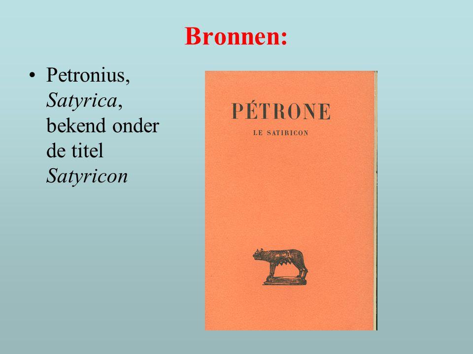 Wie is Petronius.