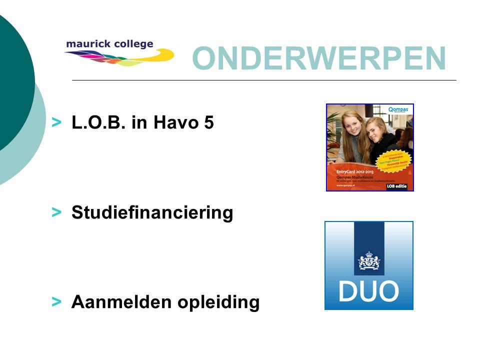 ONDERWERPEN >L.O.B. in Havo 5 > Studiefinanciering > Aanmelden opleiding