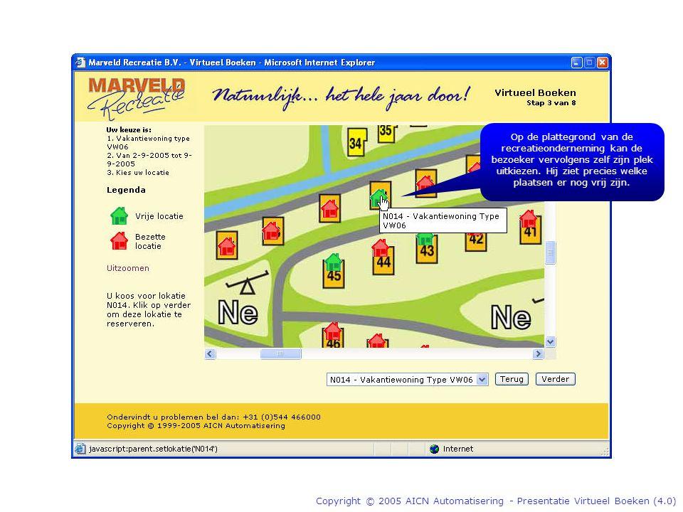 Copyright © 2005 AICN Automatisering - Presentatie Virtueel Boeken (4.0) Op de plattegrond van de recreatieonderneming kan de bezoeker vervolgens zelf zijn plek uitkiezen.