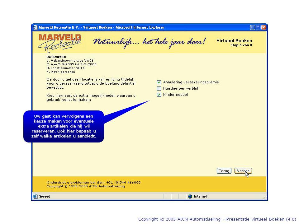 Copyright © 2005 AICN Automatisering - Presentatie Virtueel Boeken (4.0) Uw gast kan vervolgens een keuze maken voor eventuele extra artikelen die hij wil reserveren.