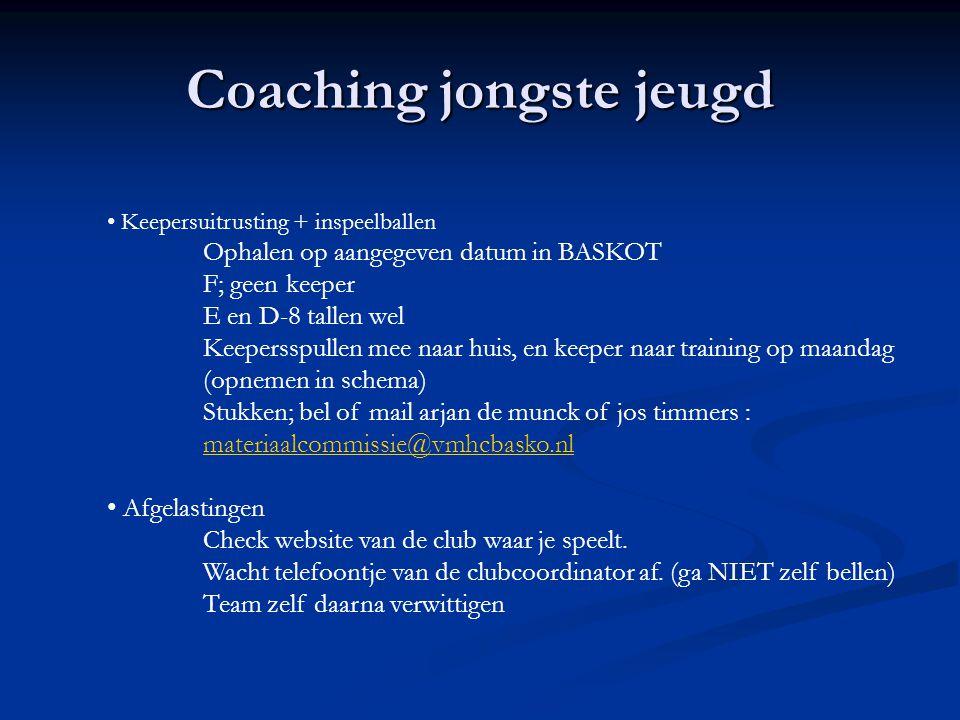 Coaching jongste jeugd Keepersuitrusting + inspeelballen Ophalen op aangegeven datum in BASKOT F; geen keeper E en D-8 tallen wel Keepersspullen mee n