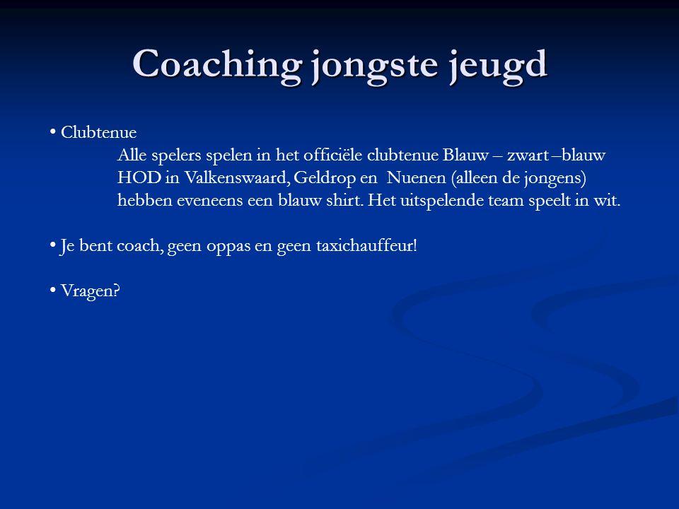 Coaching jongste jeugd Clubtenue Alle spelers spelen in het officiële clubtenue Blauw – zwart –blauw HOD in Valkenswaard, Geldrop en Nuenen (alleen de