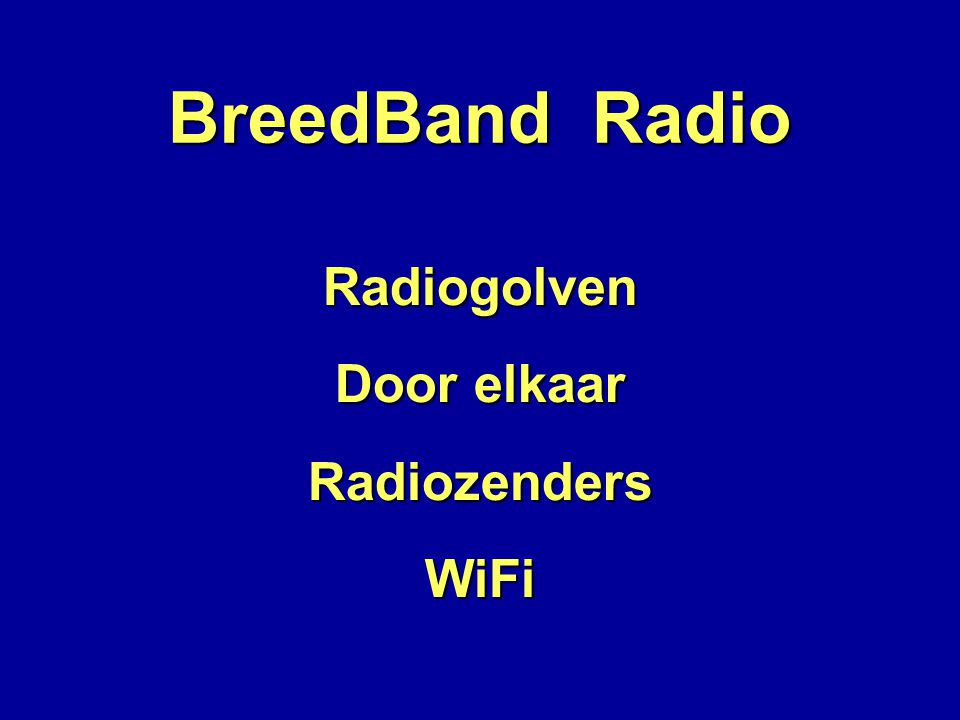 BreedBand Radio Radiogolven Door elkaar Storing