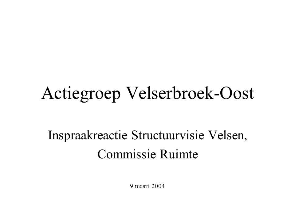 Actiegroep Velserbroek-Oost Inspraakreactie Structuurvisie Velsen, Commissie Ruimte 9 maart 2004
