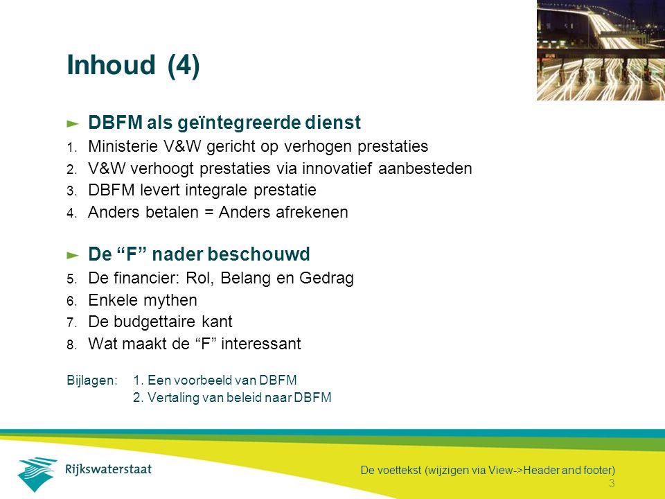 De voettekst (wijzigen via View->Header and footer) 3 Inhoud (4) DBFM als geïntegreerde dienst 1.