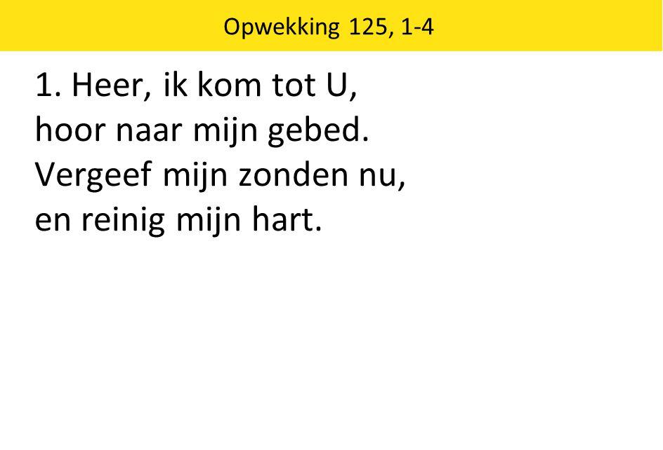2.Met uw liefde, Heer, kom mij tegemoet, nu ik mij tot U keer, en maak alles goed.