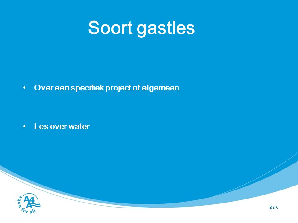 Soort gastles Over een specifiek project of algemeen Les over water BB 6