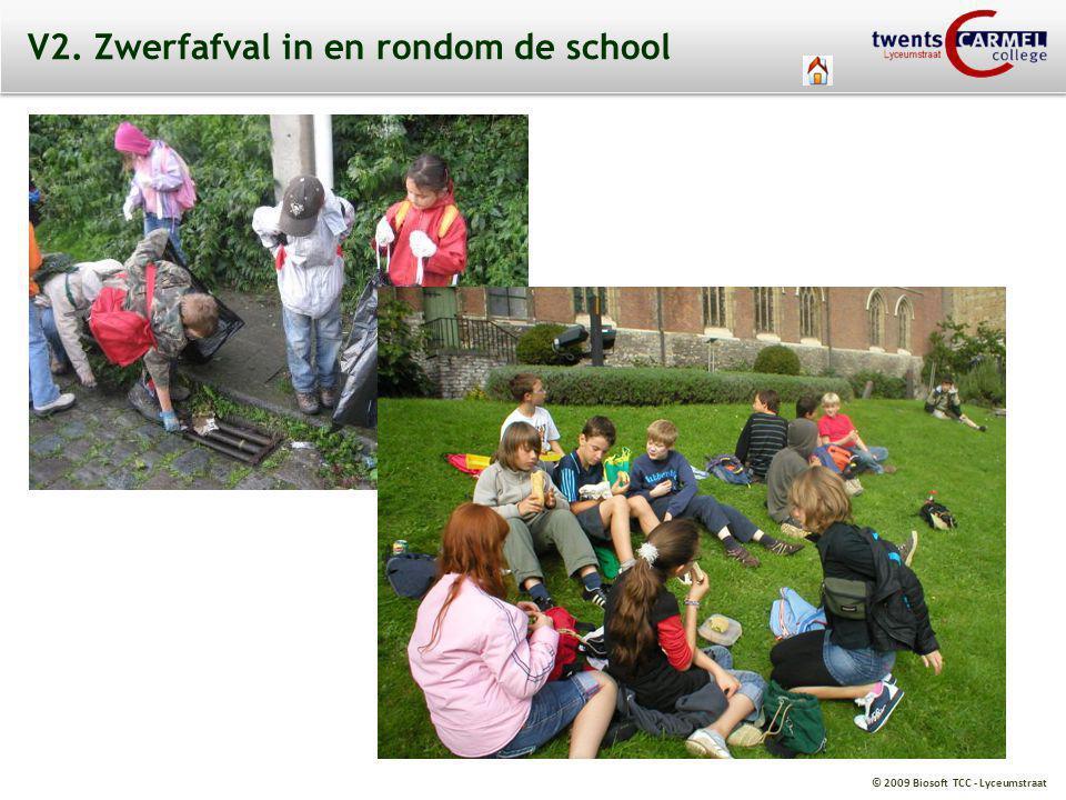 © 2009 Biosoft TCC - Lyceumstraat V2. Zwerfafval in en rondom de school