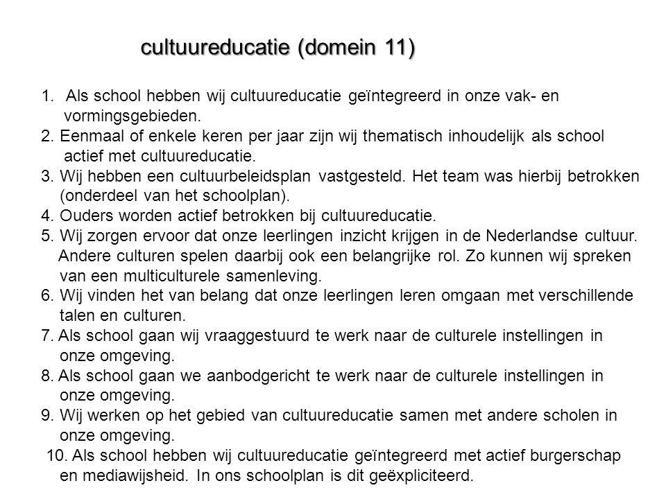 cultuureducatie (domein 11) 1.Als school hebben wij cultuureducatie geïntegreerd in onze vak- en vormingsgebieden. 2. Eenmaal of enkele keren per jaar
