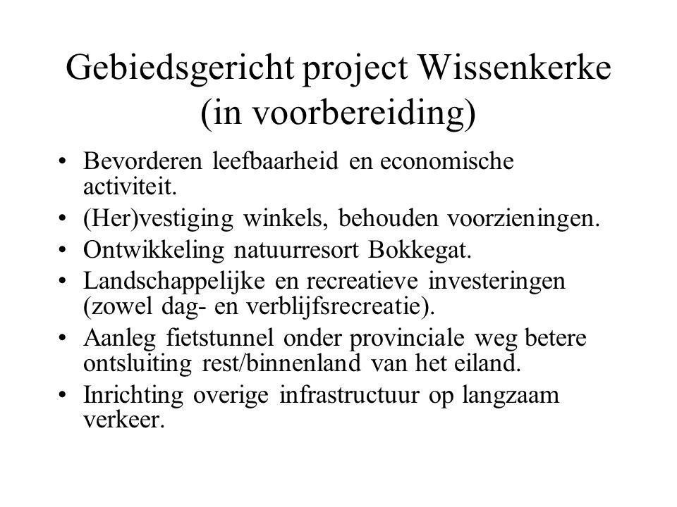 Gebiedsgericht project Wissenkerke (in voorbereiding) Bevorderen leefbaarheid en economische activiteit.
