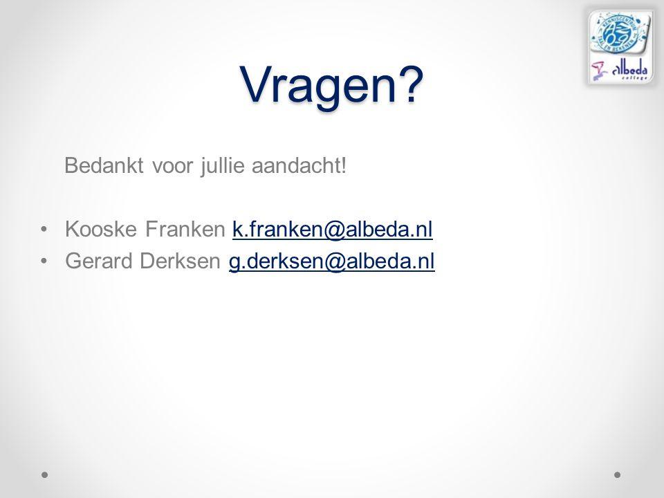 Vragen? Bedankt voor jullie aandacht! Kooske Franken k.franken@albeda.nlk.franken@albeda.nl Gerard Derksen g.derksen@albeda.nlg.derksen@albeda.nl
