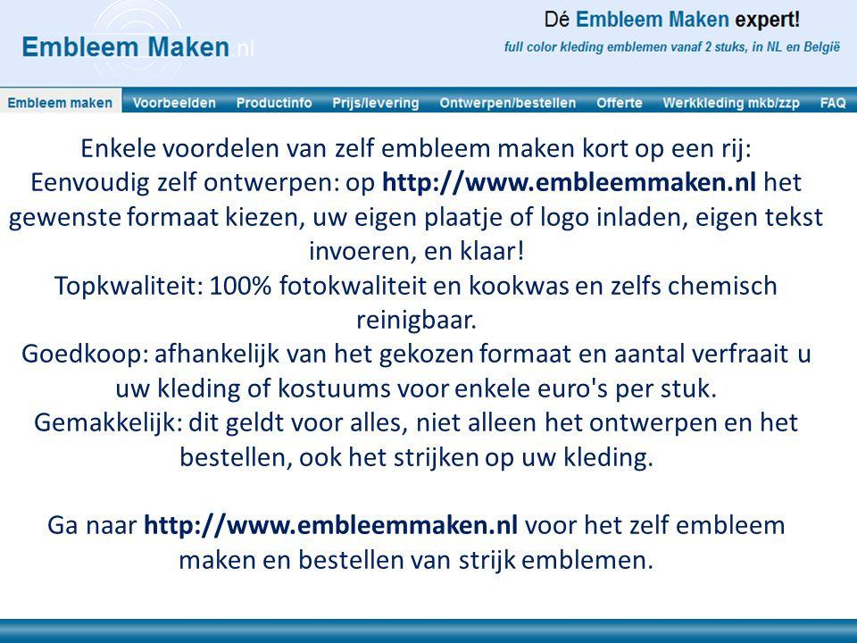 Enkele voordelen van zelf embleem maken kort op een rij: Eenvoudig zelf ontwerpen: op http://www.embleemmaken.nl het gewenste formaat kiezen, uw eigen plaatje of logo inladen, eigen tekst invoeren, en klaar.