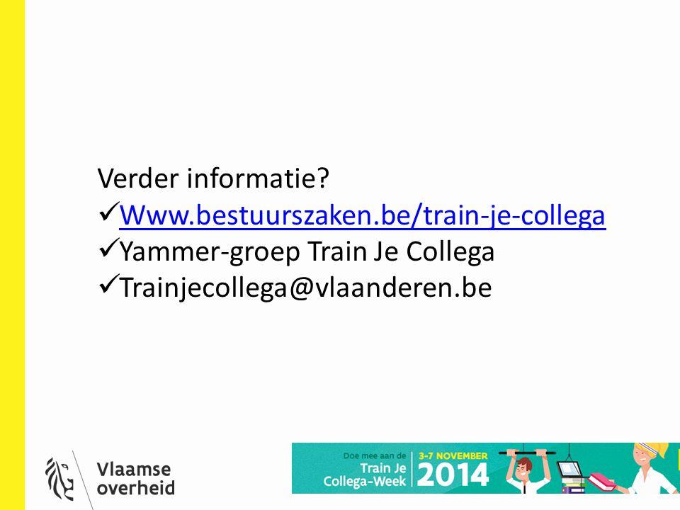 17 Verder informatie? Www.bestuurszaken.be/train-je-collega Yammer-groep Train Je Collega Trainjecollega@vlaanderen.be