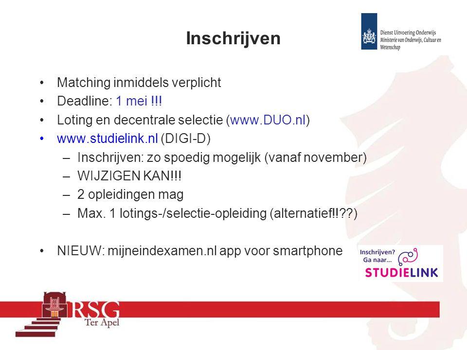 Matching inmiddels verplicht Deadline: 1 mei !!! Loting en decentrale selectie (www.DUO.nl) www.studielink.nl (DIGI-D) –Inschrijven: zo spoedig mogeli