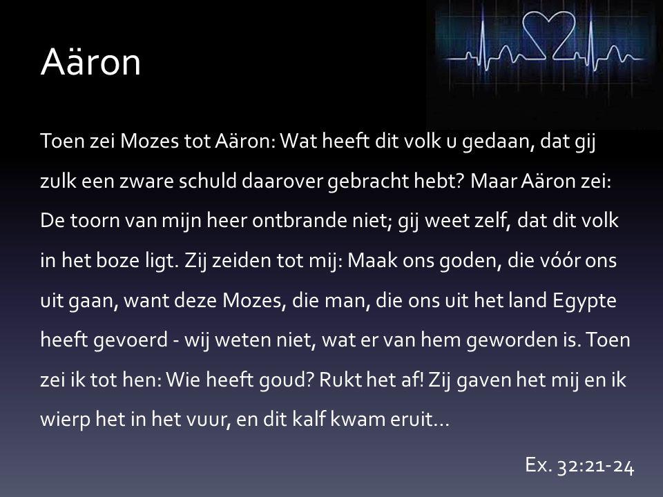 Aäron Aäron door God geroepen om Mozes te helpen De eerste wonderen doet Aäron (Ex.