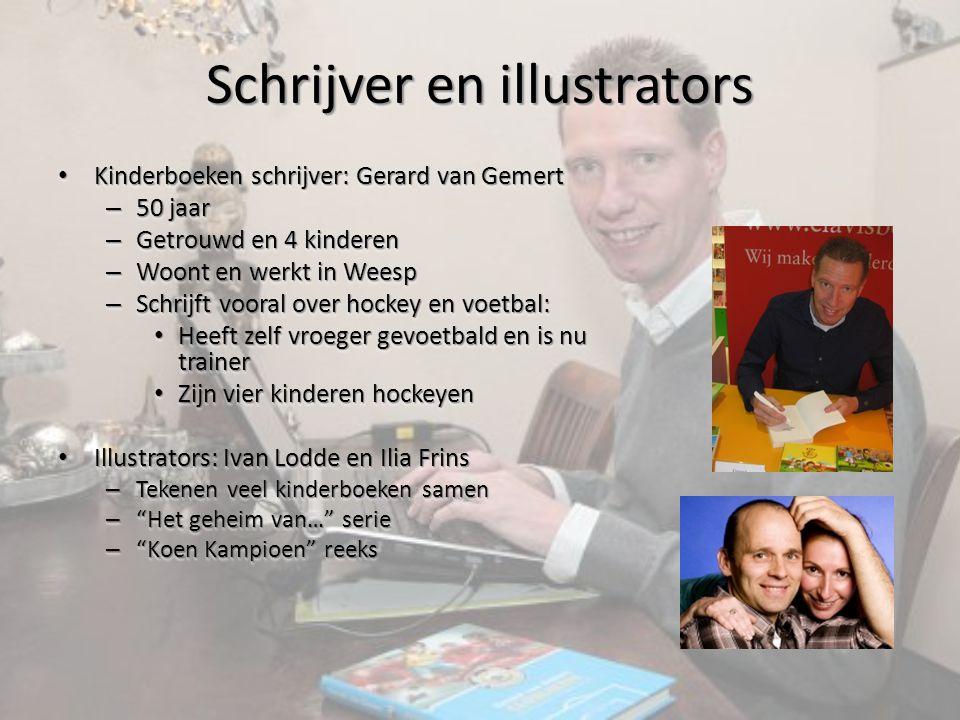 Schrijver en illustrators Kinderboeken schrijver: Gerard van Gemert Kinderboeken schrijver: Gerard van Gemert – 50 jaar – Getrouwd en 4 kinderen – Woo