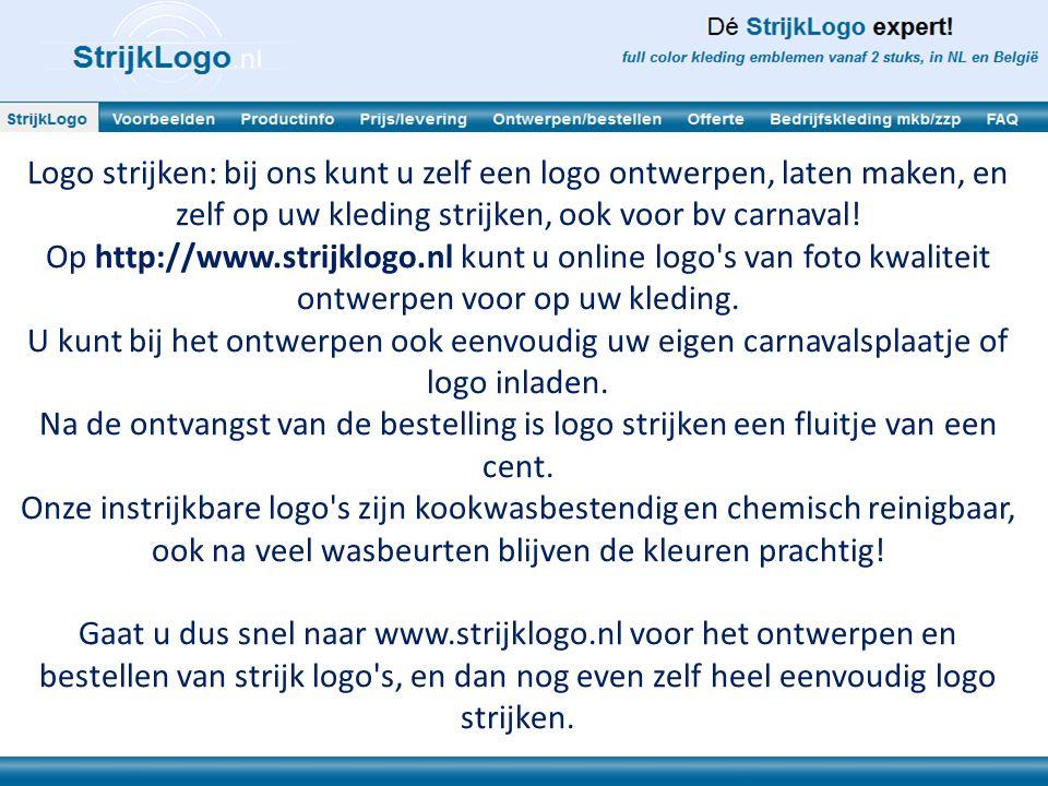 Logo strijken: bij ons kunt u zelf een logo ontwerpen, laten maken, en zelf op uw kleding strijken, ook voor bv carnaval! Op http://www.strijklogo.nl