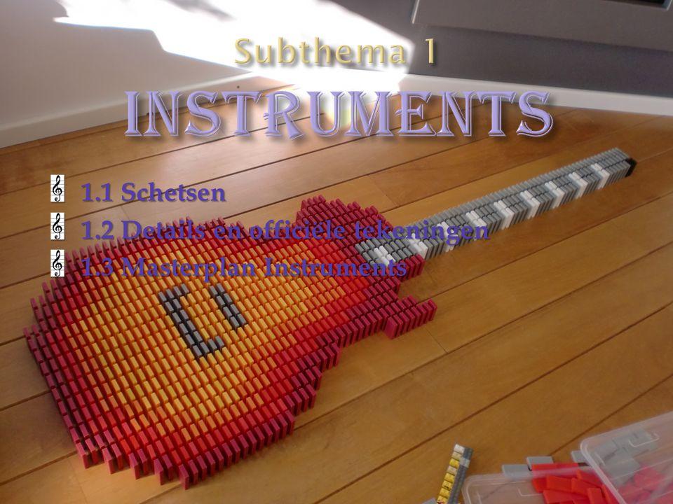 1.1 Schetsen 1.2 Details en officiële tekeningen 1.3 Masterplan Instruments