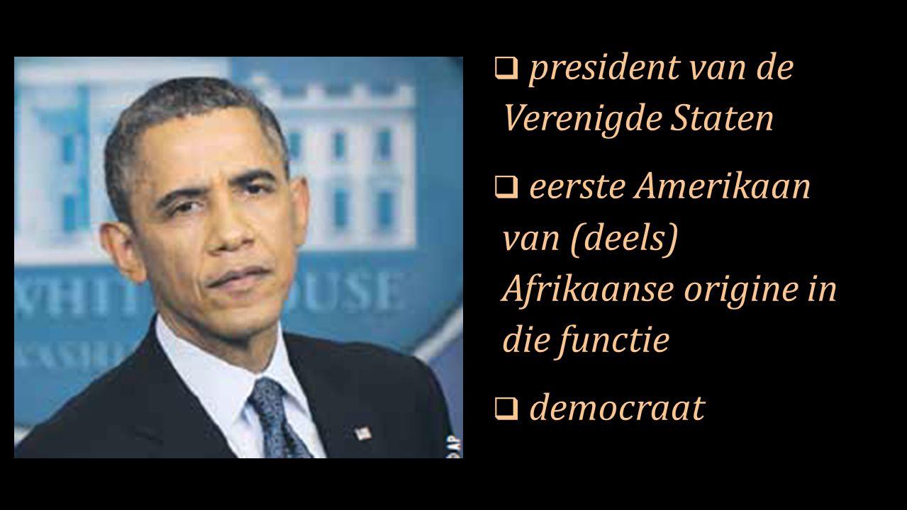  president van de Verenigde Staten  eerste Amerikaan van (deels) Afrikaanse origine in die functie  democraat