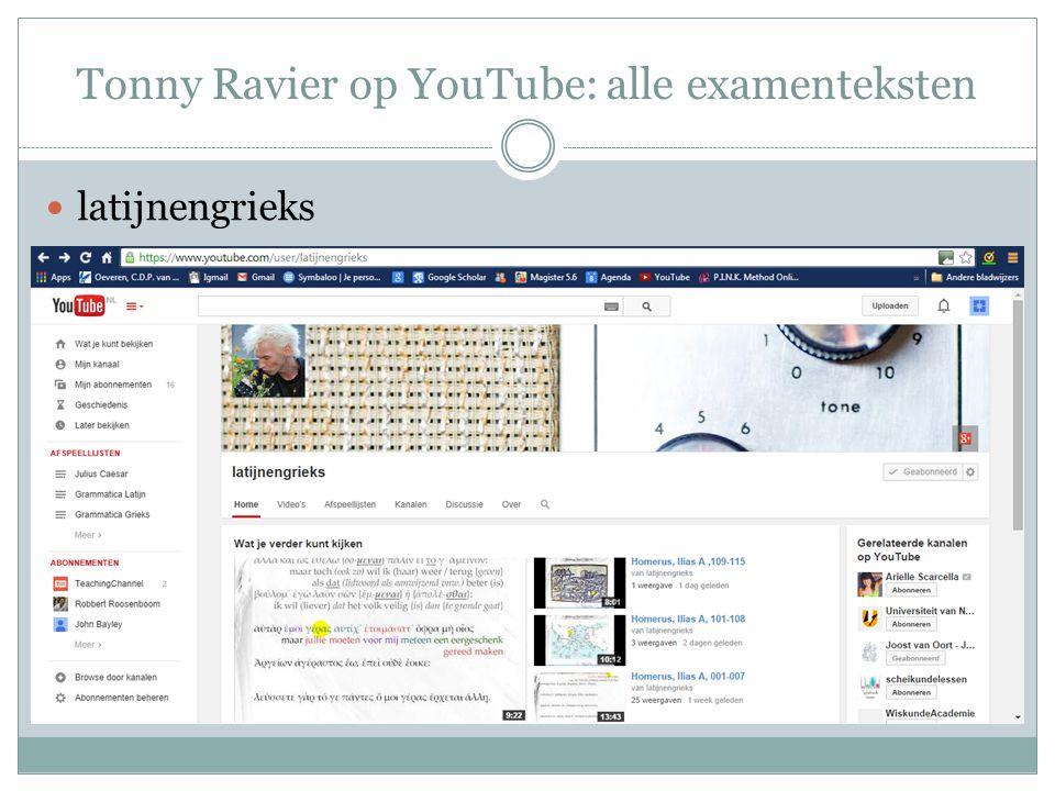 Tonny Ravier op YouTube: alle examenteksten latijnengrieks