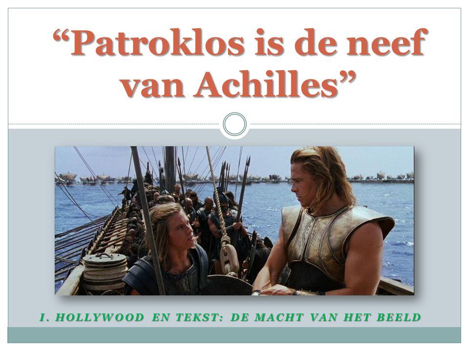 """I. HOLLYWOOD EN TEKST: DE MACHT VAN HET BEELD """"Patroklos is de neef van Achilles"""""""