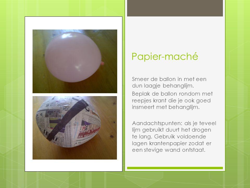 Papier-maché Smeer de ballon in met een dun laagje behanglijm. Beplak de ballon rondom met reepjes krant die je ook goed insmeert met behanglijm. Aand