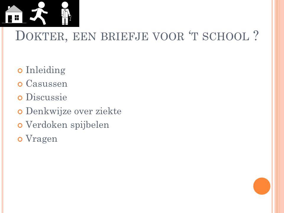 D OKTER, EEN BRIEFJE VOOR ' T SCHOOL ?.