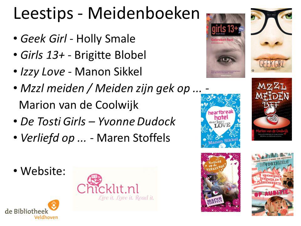 Leestips - Meidenboeken Geek Girl - Holly Smale Girls 13+ - Brigitte Blobel Izzy Love - Manon Sikkel Mzzl meiden / Meiden zijn gek op... - Marion van