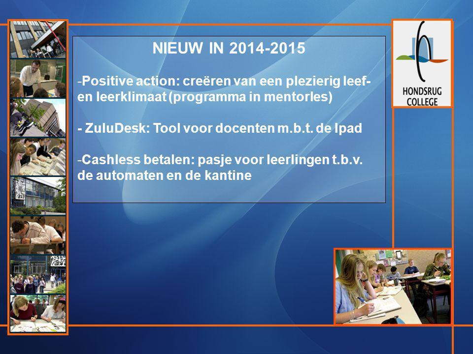 NIEUW IN 2014-2015 -Positive action: creëren van een plezierig leef- en leerklimaat (programma in mentorles) - ZuluDesk: Tool voor docenten m.b.t. de