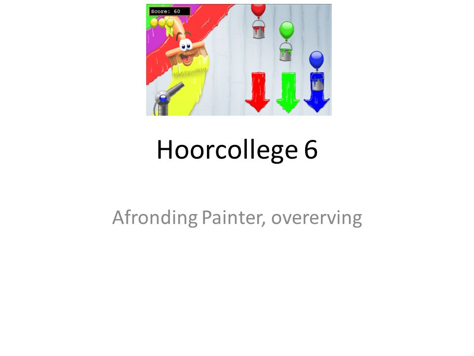 Hoorcollege 6 Afronding Painter, overerving