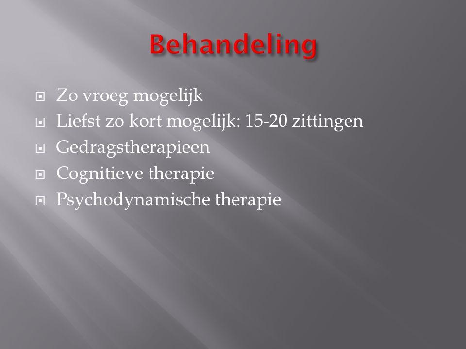  Zo vroeg mogelijk  Liefst zo kort mogelijk: 15-20 zittingen  Gedragstherapieen  Cognitieve therapie  Psychodynamische therapie