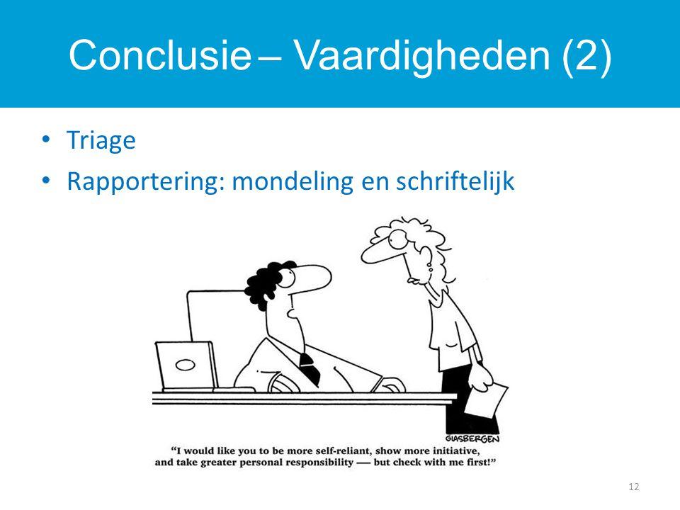Triage Rapportering: mondeling en schriftelijk 12 Conclusie – Vaardigheden (2)