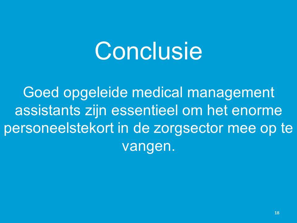 Conclusie Goed opgeleide medical management assistants zijn essentieel om het enorme personeelstekort in de zorgsector mee op te vangen.