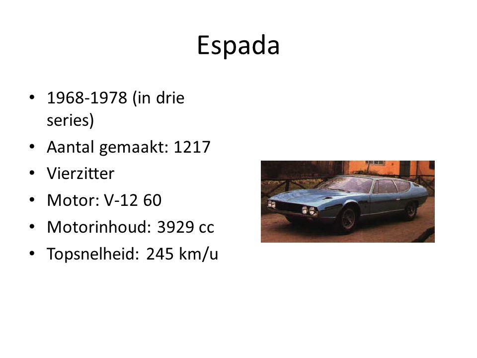 Espada 1968-1978 (in drie series) Aantal gemaakt: 1217 Vierzitter Motor: V-12 60 Motorinhoud: 3929 cc Topsnelheid: 245 km/u