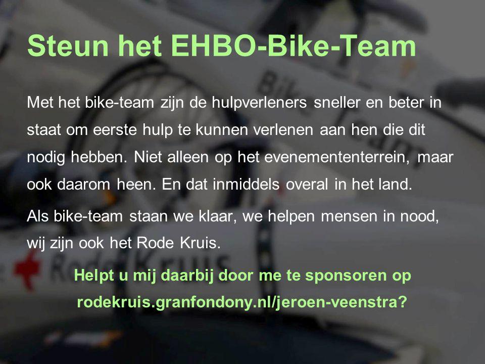 Steun het EHBO-Bike-Team Met het bike-team zijn de hulpverleners sneller en beter in staat om eerste hulp te kunnen verlenen aan hen die dit nodig hebben.