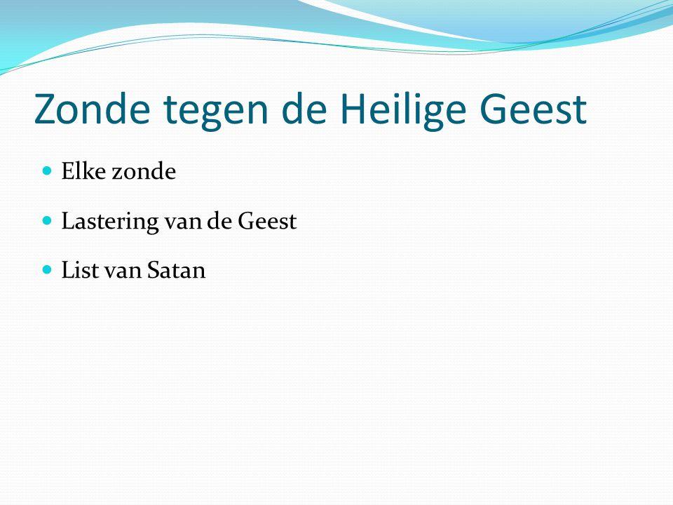 Zonde tegen de Heilige Geest Elke zonde Lastering van de Geest List van Satan